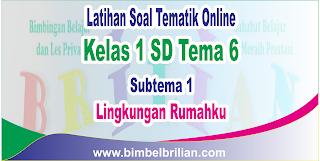 Soal Tematik Online Kelas 1 SD Tema 6 Subtema 1 Lingkungan Rumahku Langsung Ada Nilainya