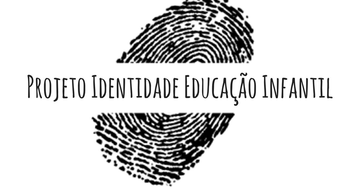 Muitas vezes Projeto Identidade na Educação Infantil — SÓ ESCOLA AE87