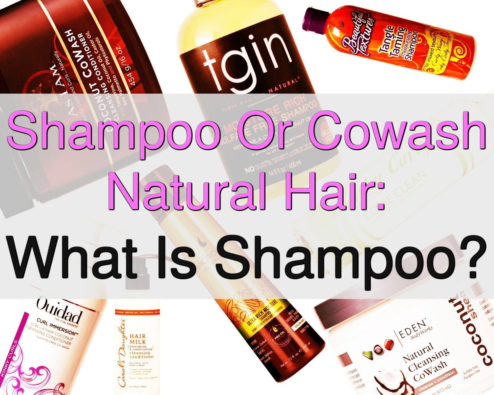 Co Wash or Shampoo is better for natural hair? Have you wondered about this as you embark on your natural hair journey? We explain what you need and why.