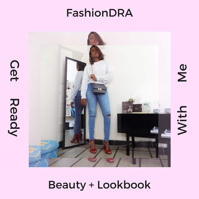 FashionDRA | Get Ready With Me : Beauty and Lookbook