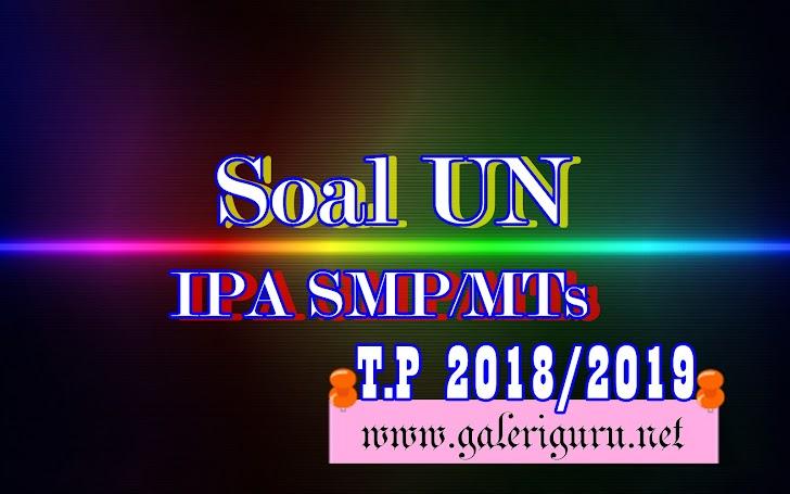 Soal UN IPA SMP/MTs Tahun 2019    Galeri Guru