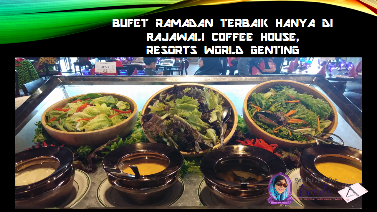 BUFET RAMADAN TERBAIK HANYA DI RAJAWALI COFFEE HOUSE, RESORTS WORLD GENTING