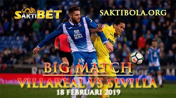 Prediksi Sakti Taruhan bola Villarreal vs Sevilla 18 Februari 2019