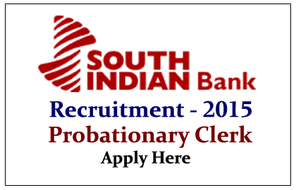 South Indian Bank Recruitment 2015 for Probationary Clerk