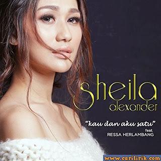 Sheila Alexander feat. Ressa Herlambang - Kau Dan Aku Satu