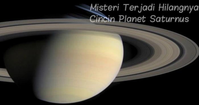 Misteri Terjadi Hilangnya Cincin Planet Saturnus