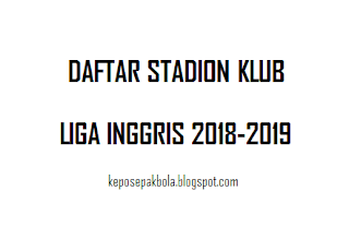 daftar nama stadion klub premier league liga inggris musim 2020-2021