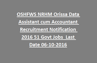 OSHFWS NRHM Orissa Data Assistant cum Accountant Recruitment Notification 2016 51 Govt Jobs  Last Date 06-10-2016