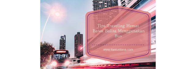 Tips Traveling Hemat Bawa Balita Menggunakan Bus