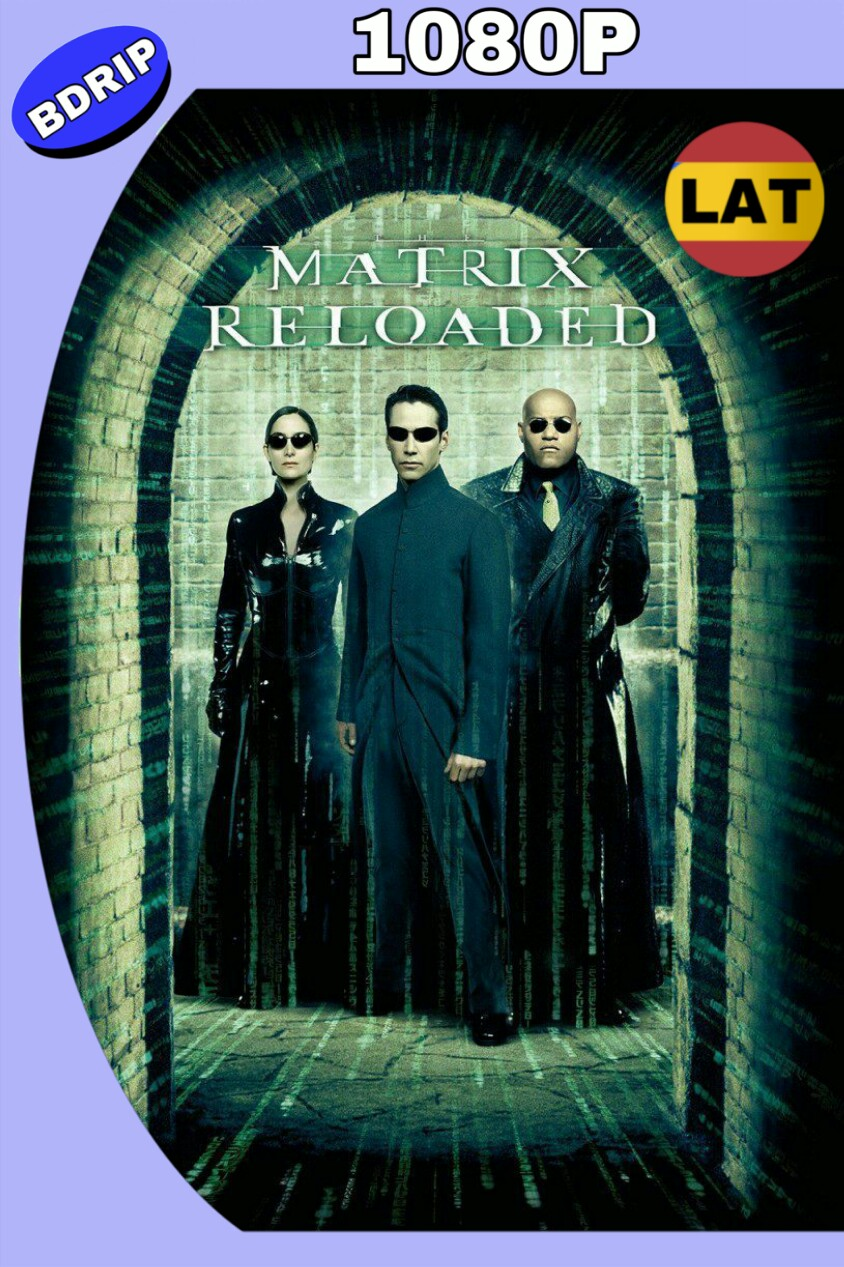 THE MATRIX RELOADED (2003) HD BDRIP 1080P LAT-ING MKV