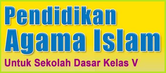 download Kumpulan Soal Pendidikan Agama Islam Kelas 5 ktsp terbaru