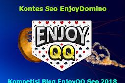 3 Hari Menuju Pengumuman Kontes Seo EnjoyQQ Ditentukan Pemenang