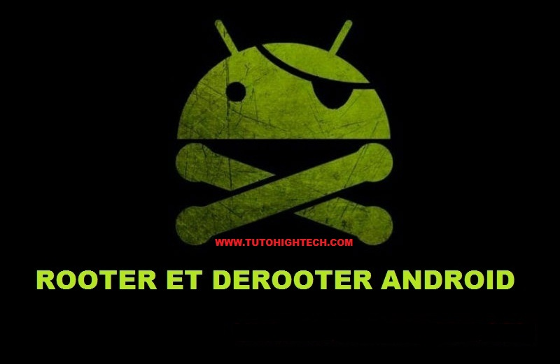 Rooter et derooter son téléphone Android