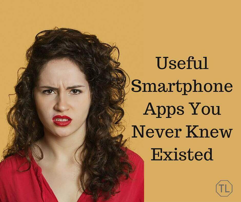 Useful Smartphone Apps You Never Knew Existed