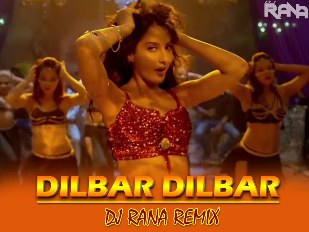 dilbar dilbar new song download dj mix