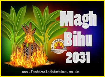 2031 Magh Bihu Festival Date and Time, 2031 Magh Bihu Calendar