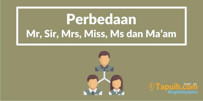 Cari Tahu Perbedaan Mr, Sir, Mrs, Miss, Ms dan Ma'am
