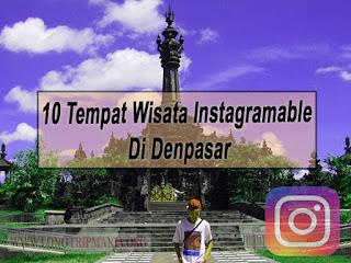 Inilah 10 Tempat Wisata Instagramable Di Denpasar