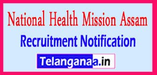 NRHM National Health Mission Assam Recruitment Notification 2017 Last Date 15-05-2017