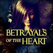 Review: Betrayals of the Heart
