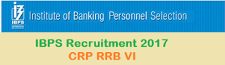 IBPS Recruitment 2017 – CRP RRB VI –Officer Scale 1 -  Download Mains Call letter