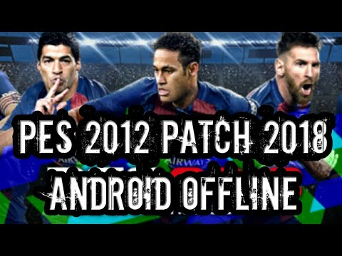 pes 2012 patch 2018 android apk