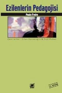 Paulo Freire - Ezilenlerin Pedagojisi