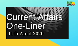 Current Affairs One-Liner: 11th April 2020