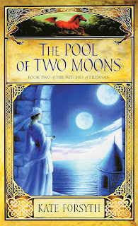The Pool of Two Moons By Kate Forsyth (Witches of Eileanan: Book 2)