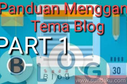 Panduan Mengganti Tema Blog Part I