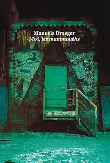 Moi, les mammouths/ Manuela Draeger