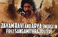 Jayam Ravi and Arya Emerge in First Sangamithra Posters