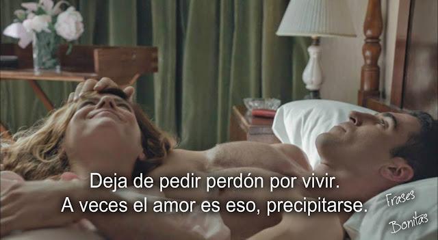 Deja de pedir perdón por vivir. A veces el amor es eso, precipitarse.  -Velvet serie española.