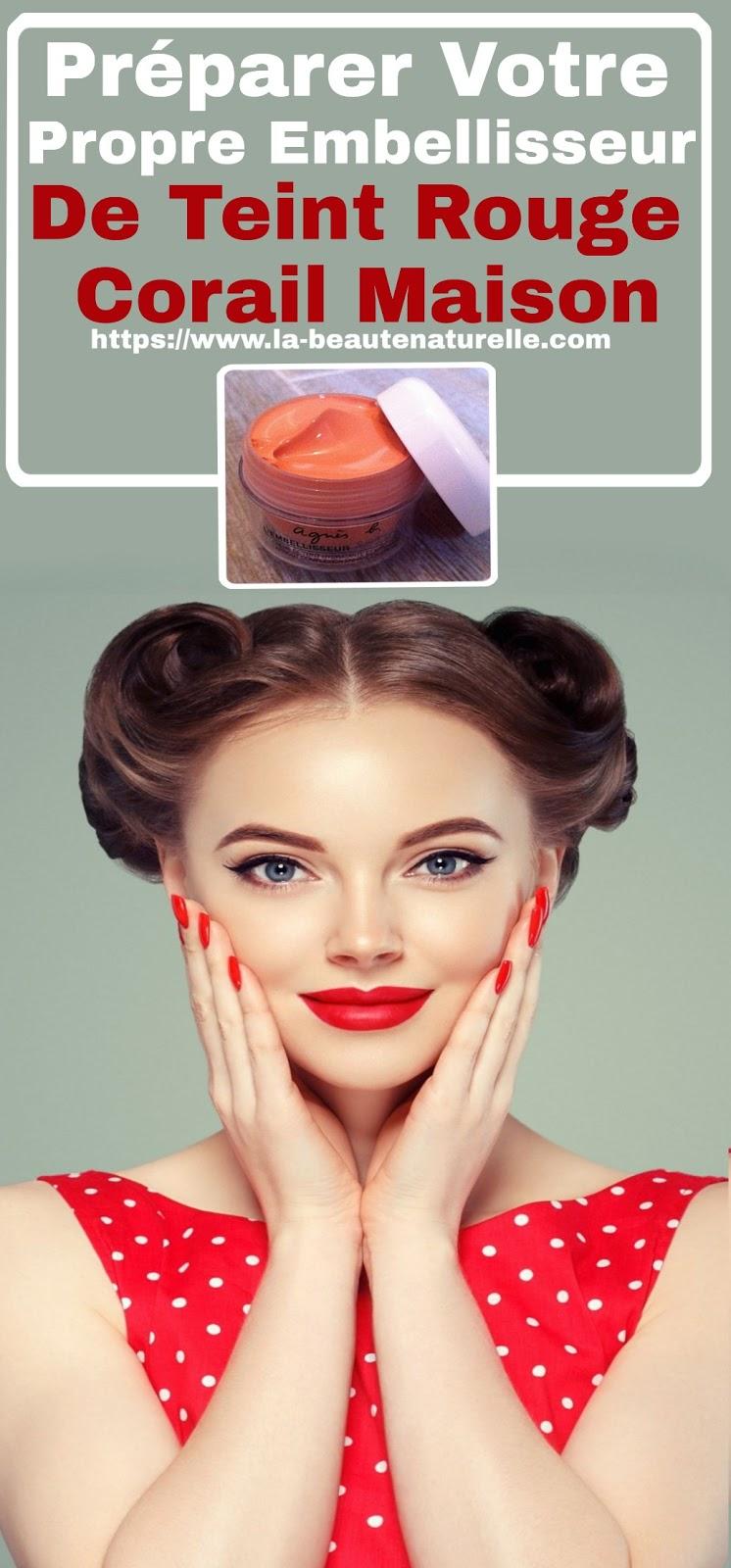 Préparer Votre Propre Embellisseur De Teint Rouge Corail Maison