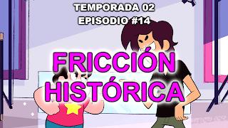 http://www.dailymotion.com/video/x3hwdpn_steven-universe-espanol-espana-2x14-friccion-historica-1080p-hd-sin-marcas_tv