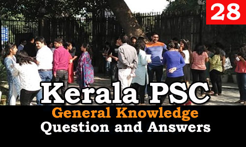 Kerala PSC General Knowledge Question and Answers - 28