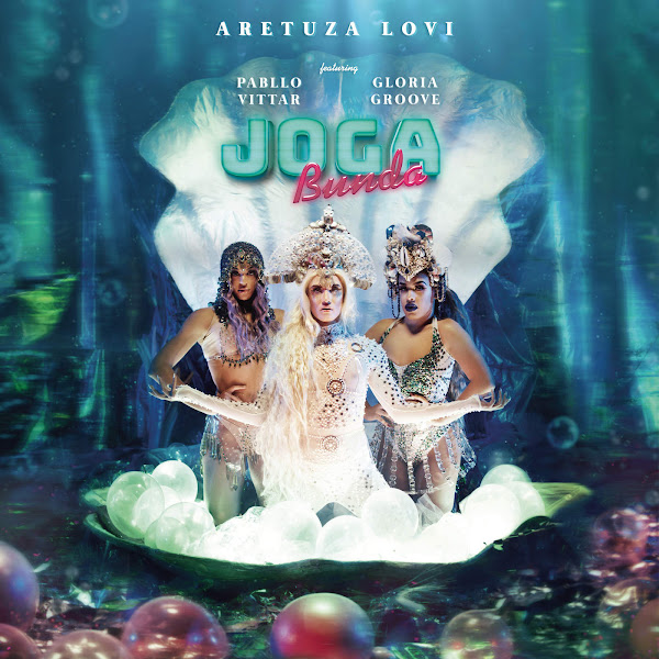 Aretuza Lovi, Pabllo Vittar & Gloria Groove - Joga Bunda (feat. Pabllo Vittar & Gloria Groove) - Single Cover