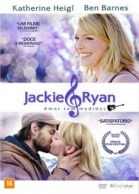 Jackie & Ryan – Amor Sem Medidas – HD 720p – Dublado – 2016