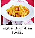 https://www.mniam-mniam.com.pl/2019/11/rigatoni-z-kurczakiem-i-dynia_20.html