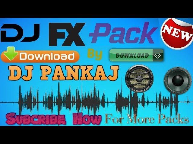 Download DJ FX Pack For Song Mixing By || DJ Pankaj || FL