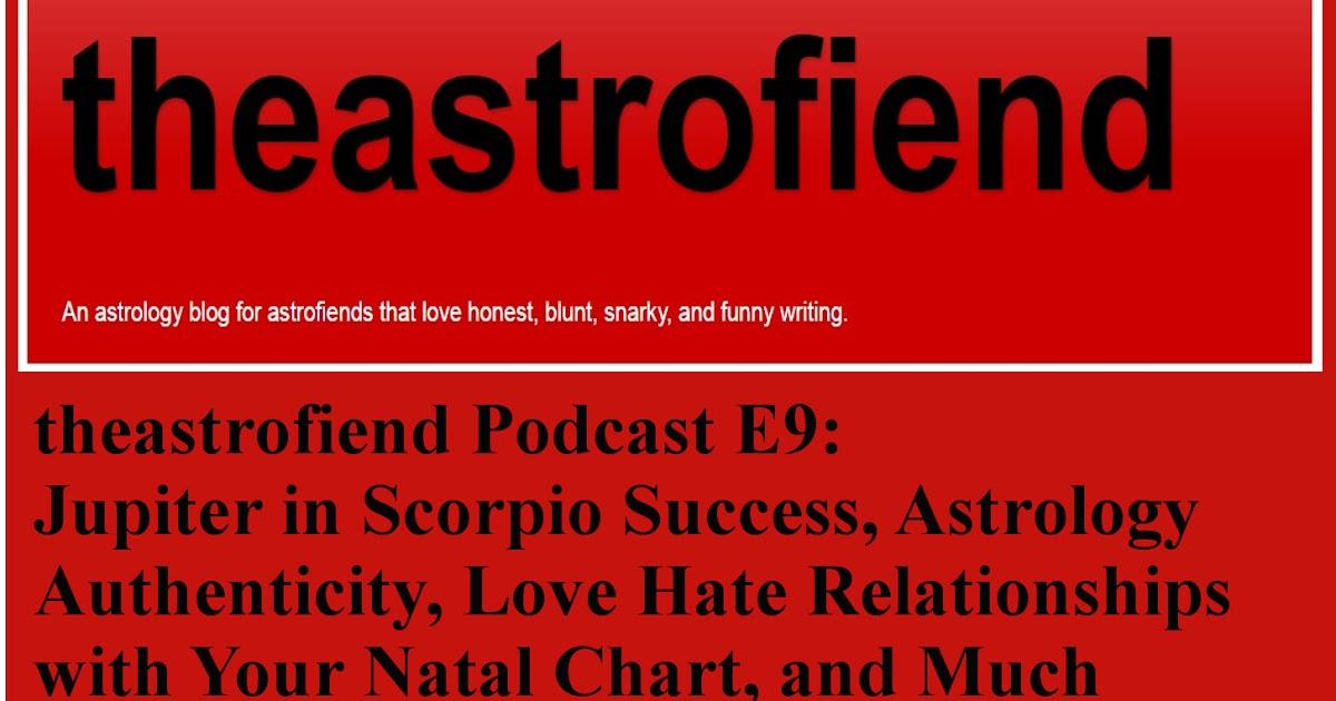 Theastrofiend Theastrofiend Podcast E9 Jupiter In Scorpio Success