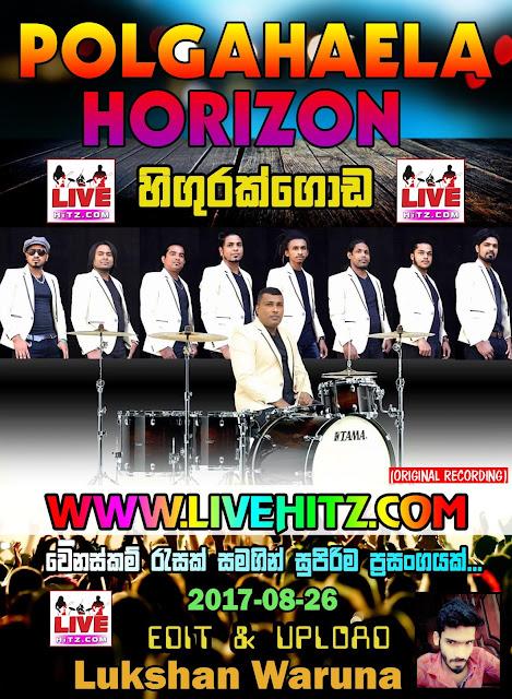 POLGAHAWELA HORIZON LIVE IN HIGURAKGODA 2017-08-26