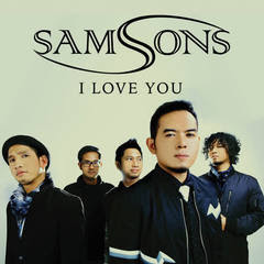 Lirik : Samsons - I Love You