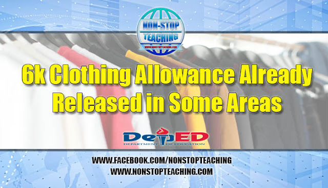 6k Clothing Allowance Already Released in Some Areas
