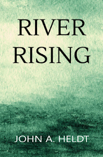 RIVER RISING by John A. Heldt on Goodreads