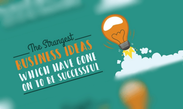 The Strangest Business Ideas Which Have Gone On To Be Successful