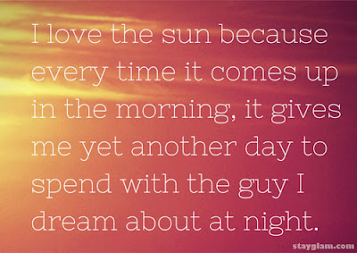 Sexy Good Morning Quotes for Him: i love the sun because every time it comes up in the morning,