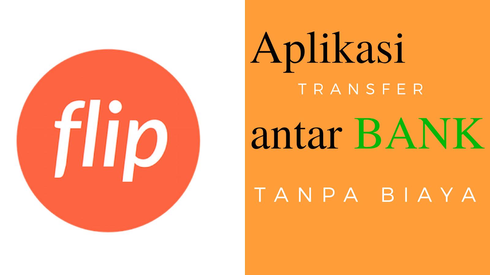 4855e4fbeba39 Transfer Uang Antar Bank Online Tanpa Biaya Melalui Aplikasi Flip ...