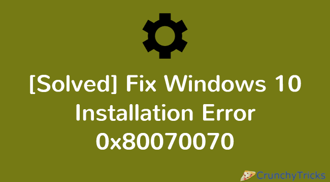 Fix windows 10 installation error 0x80070070