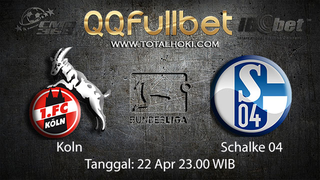 BOLA88 - PREDIKSI TARUHAN BOLA KOLN VS SCHALKE 04 22 APRIL 2018 ( GERMAN BUNDESLIGA )
